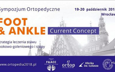 "Sympozjum ""Foot and Ankle Current Concepts"""